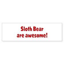 Sloth Bear are awesome Bumper Bumper Sticker