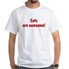 Cats are awesome Shirt
