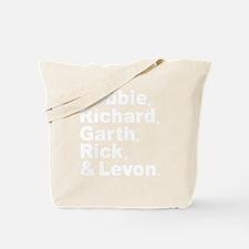 Robbie Richard Garth Rick Levon Tote Bag
