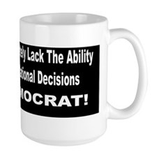 Show Your Mentality - Vote Democrat Mug