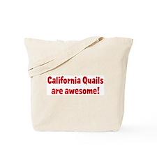 California Quails are awesome Tote Bag