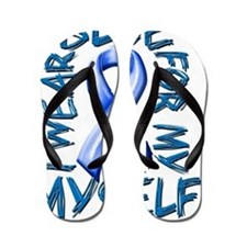 I Wear Blue for Myself Flip Flops