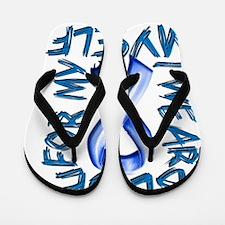 I Wear Blue for Myself Flip Flops