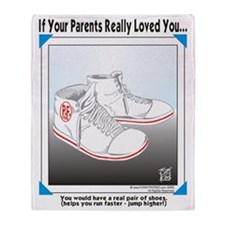 YOU WOULD HAVE A REAL PAIR OF SHOES Throw Blanket