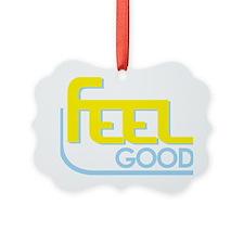 Feel Good Ornament