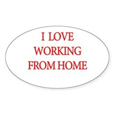 I Love Working From Home Decal