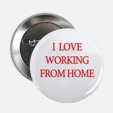 I Love Working From Home 2.25&Quot; Button (100 Pa