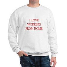 I Love Working From Home Sweatshirt