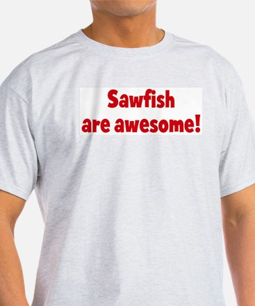 Sawfish are awesome T-Shirt