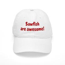 Sawfish are awesome Baseball Cap