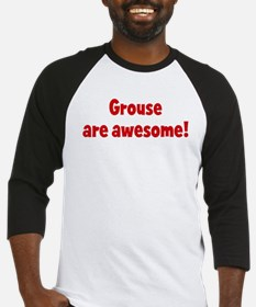 Grouse are awesome Baseball Jersey