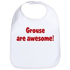 Grouse are awesome Bib