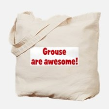 Grouse are awesome Tote Bag