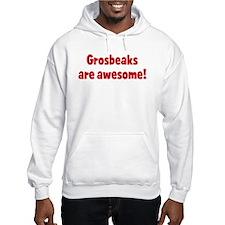 Grosbeaks are awesome Hoodie