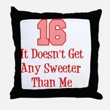 16 Sweeter Than Me Throw Pillow