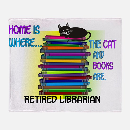 Retired Librarian Home is where Cat  Throw Blanket