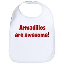 Armadillos are awesome Bib