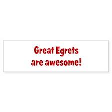 Great Egrets are awesome Bumper Bumper Sticker