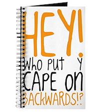 HEYt My Cape On Backwards Journal