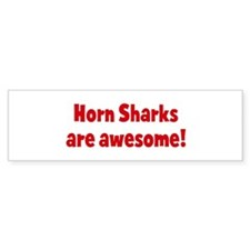 Horn Sharks are awesome Bumper Bumper Sticker