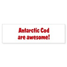 Antarctic Cod are awesome Bumper Bumper Sticker