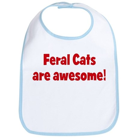 Feral Cats are awesome Bib