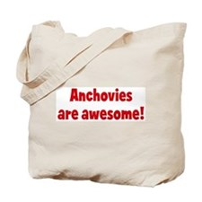 Anchovies are awesome Tote Bag