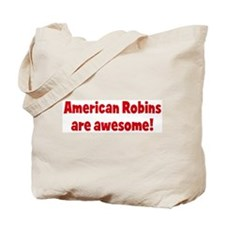 American Robins are awesome Tote Bag