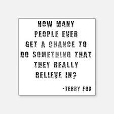 """Terry Fox Quote Square Sticker 3"""" x 3"""""""