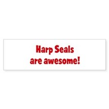 Harp Seals are awesome Bumper Bumper Sticker