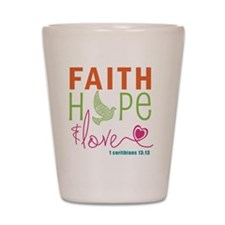 Faith Hope & Love Shot Glass
