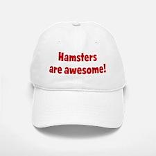 Hamsters are awesome Baseball Baseball Cap