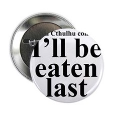 """When Cthulhu Comes... 2.25"""" Button"""