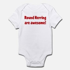 Round Herring are awesome Infant Bodysuit