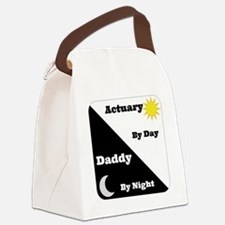 Actuary by day, Daddy by night Canvas Lunch Bag