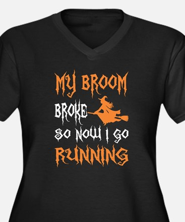 My Broom Broke So Now I Go Runni Plus Size T-Shirt