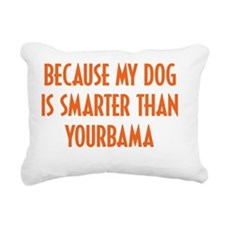 My Dog is Smarter Than O Rectangular Canvas Pillow