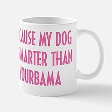 My Dog is Smarter Than Obama Mug