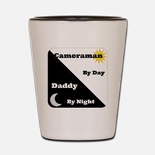 Cameraman by day Daddy by night Shot Glass