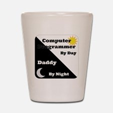 Computer Programmer by day Daddy by nig Shot Glass