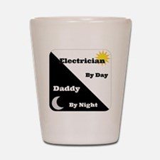 Electrician by day Daddy by night Shot Glass