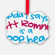 Daddy Says Mitt Romney is a Poop  Ornament