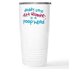 Daddy Says Mitt Romney is a Poo Travel Mug