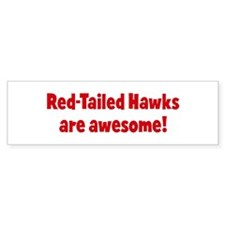Red-Tailed Hawks are awesome Bumper Bumper Sticker