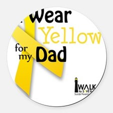 i_wear_yellow_for_my_dad_updated Round Car Magnet
