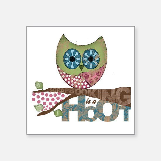 "Scrapbooking is a Hoot! Fea Square Sticker 3"" x 3"""