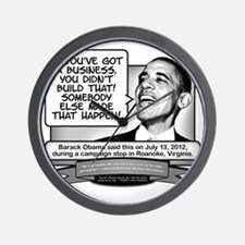 Obama Sez You Did Not Build Your Busine Wall Clock