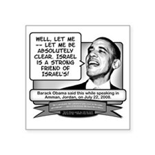 "Obama Sez Israel Is a Frien Square Sticker 3"" x 3"""