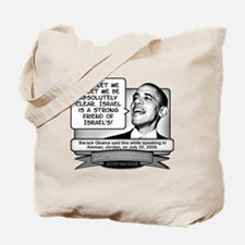 Obama Sez Israel Is a Friend to Israel Tote Bag