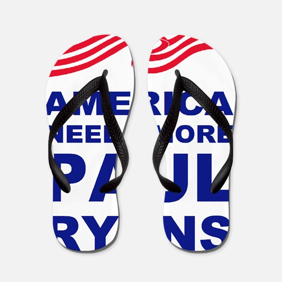 pAUL rYANS america needs more PAUL RYAN Flip Flops